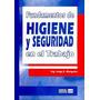 Fundamentos De Higiene Y Seguridad En El Trabajo Mangosio