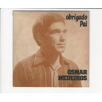 Osmar Medeiros 1981 Obrigado Pai - Compacto Ep 79