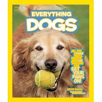 Nacional Geographic Kids Todo Perros: Todos Los Datos De Can