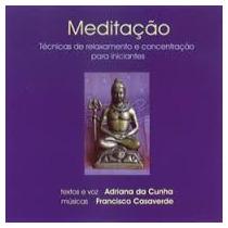 Cd - Meditação - Técnicas De Relaxamento - Adriana Da Cunha