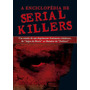 A Enciclopédia De Serial Killers<br><strong class='ch-price reputation-tooltip-price'>R$ 54<sup>90</sup></strong>