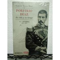 Porfirio Diaz Su Vida Y Su Tiempo Carlos Tello Debate