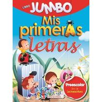 Libro Jumbo Mis Primeras Letras Para Preescolar C/u