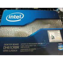 Placa Mãe Lga 1155 Intel Dh61cr Segunda Geração I3/i5/i7