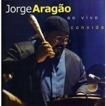 Cd Jorge Aragão - Ao Vivo - Convida - Novo Lacrado Digipac