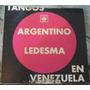 Tangos, Argentino Ledesma Argentino Ledesma En Venezuela