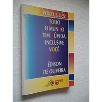 * Português - Todo Mundo Tem Dúvida, Inclusive Voce - Livro