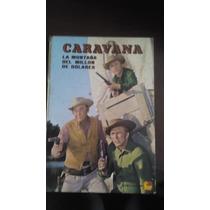 Libro Comic:caravana (la Montaña Del Millon De Dolares)190.0