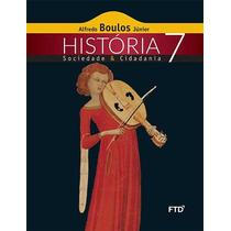Livro História Sociedade & Cidadania 7° Ano Ftd