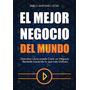 PABLO ANTONIO LEON - EL MEJOR NEGOCIO DEL MUNDO