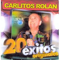 Carlitos Rolan - 20 Exitos Originales