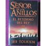 El Señor De Los Anillos. El Retorno Del Rey. J R R Tolkien