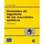 Elementos De Ingenieria De Las Reacciones - Fogler + Regalo
