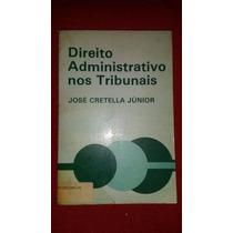 Direito Administrativo Nos Tribunais- José Cretella Junior