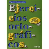 Ejercicios Ortograficos / Agustin Mateos Muñoz / Esfinge