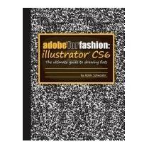 Adobe For Fashion: Illustrator Cs6, Robin Schneider