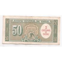 Chile Billete De 5 Centesimos De Escudo Sobre 50 Pesos !!