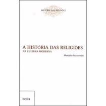 Livro A História Das Religiões Na Cultura Moderna Marcello M