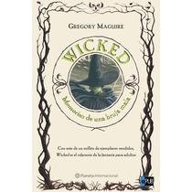 Wicked Memorias De Una Bruja Mala - Gregory Maguire - Libro