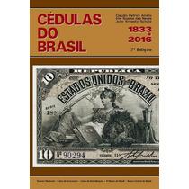 Lançamento Novo Catálogo De Cédulas Do Brasil 1883 A 2016