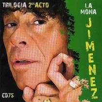 Cd : La Mona Jimenez - Trilogia 2do Acto - Nuevo Sellado