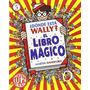 ¿dónde Está Wally? El Libro Mágico - Edición Mi Envío Gratis
