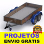 Projeto Carretinha Reboque Trucada+ Projeto Carretinha Carga