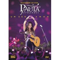 Dvd Multishow Ao Vivo Paula Fernandes - Um Ser Amor (984770)