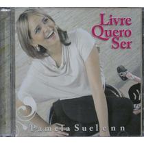 Pamela Suelenn - Cd Livre Quero Ser