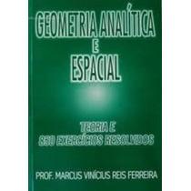 Geometria Analítica E Espacial Teoria E 850 Exercícios Re...
