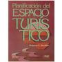 Libro, Planificación Del Espacio Turístico De Roberto C B.