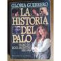 Gloria Guerrero La Historia Del Palo Rock Argentino 1981-94