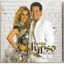 Cd Banda Calypso - Eu Me Rendo - Novo***
