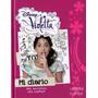 Diario Intimo Violetta Mi Diario,¡mis Secretos, Mis Sueños!