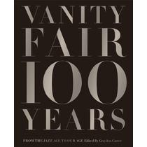 Vanity Fair 100 Years: A Partir De La Época Del Jazz A Nuest