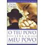 Livro O Teu Povo Será O Meu Povo - Como Israel Os Judeus ...