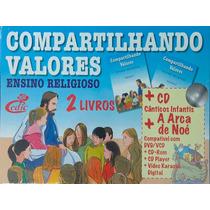 Compartilhando Valores- Ensino Religioso + 2 Livros E 1 Dvd