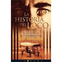 La Historia Del Loco - Katzenbach John - Libro