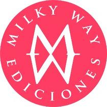 Milky Way Ediciones. Distribuidores Oficiales En México