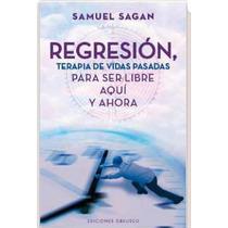 Regresión, Terapia De Vidas Pasadas Para Ser Li Envío Gratis