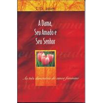 Livro A Dama Seu Amado E Seu Senhor - T D Jakes