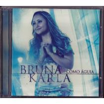 Cd + Playback Bruna Karla - Como Águia (original)