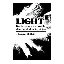 Libro Light: Its Interaction With Art And, Thomas B Brill
