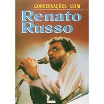 Livro Conversações Com Renato Russo Renato Russo