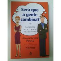Livro Será Que A Gente Combina Allan & Barbara Pease