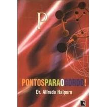 Livro Pontos Para O Gordo ! Dr. Alfredo Halpern