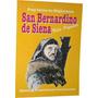 San Bernardino De Siena- Vida Popular- Contardo Miglioranza