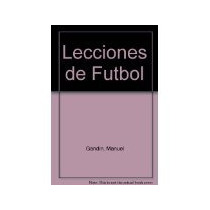 Libro Lecciones De Futbol El Centro Del Campo *cj