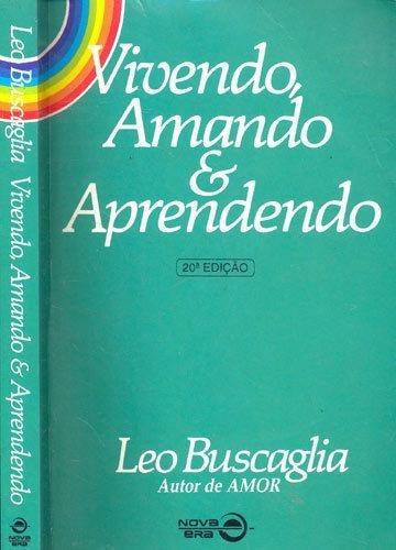 livro vivendo amando e aprendendo de leo buscaglia