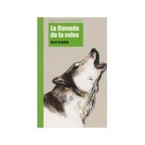 Libro La Llamada De La Selva *cj